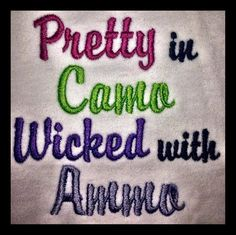 Embroidery Design - Pretty in Camo Wicked with Ammo - Country Saying - Just for Girls - For and Hoops Custom Embroidery, Embroidery Files, Machine Embroidery, Embroidery Designs, Star Stitch, Cross Stitch, Wings Design, Country Quotes, Burp Cloths