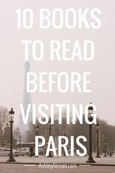The 10 Best Books to Read Before Visiting Paris