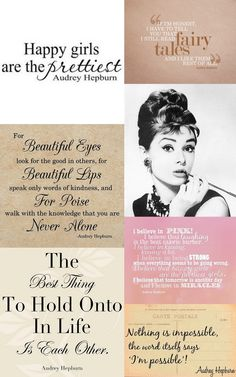 I love these #AudreyHepburn #quotes. #Happy #girls really are the #prettiest #girls.