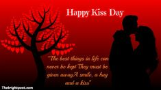 """""""The best things in life can never be kept They must be given away A smile, a hug, and a kiss"""" - Happy Kiss Day! Kiss Day Quotes, Love Quotes, Happy Kiss Day, Romantic Quotes, Famous Quotes, Hug, Life Is Good, Happy Birthday, Smile"""