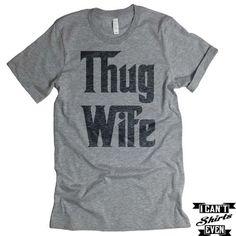 Thug Wife Tee. Thug Wife Crew Neck Shirt. Wifey Tee Shirt.