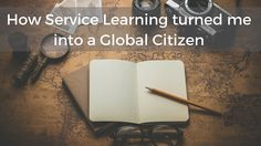 How Service Learning Turned Me Into A Global Citizen