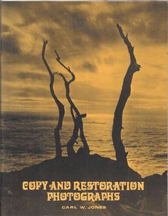 Copy and Restoration Photographs By Carl W Jones 1983 Paperback