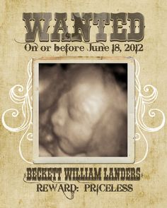 What a cute wanted sign for a western themed baby shower.