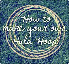 How fun, make your own hula hoops