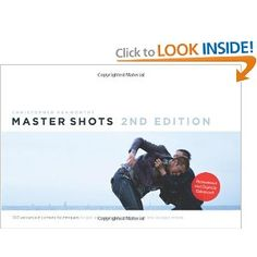 Master Shots Vol 1, 2nd edition: 100 Advanced Camera Techniques to Get an Expensive Look on Your Low-Budget Movie: Christopher Kenworthy: 97...