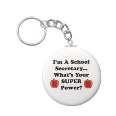 I'm a School Secretary Key Chains - We so need these @Tara Harmon Harmon Findley Johnson