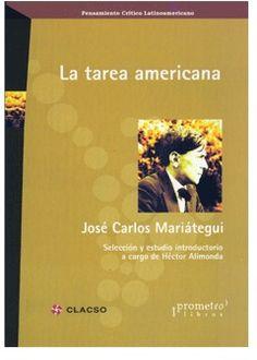 Descargalo en http://bibliotecavirtual.clacso.org.ar/clacso/coediciones/20120611115450/Mariategui.pdf La tarea americana. #Filosofia #Mariategui #Marxismo #Socialismo #Indigenas #AmericaLatina #Peru
