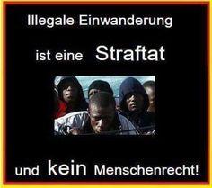 Illegale Einwanderung ist eine Straftat und kein Menschenrecht!