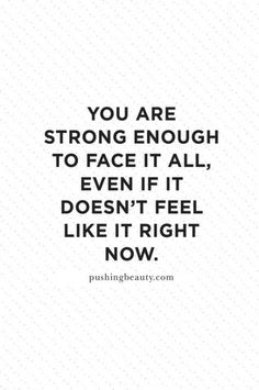 Super Quotes About Strength And Love Moving Forward Faith 40 Ideas Smile Quotes, New Quotes, Change Quotes, Faith Quotes, Happy Quotes, Quotes To Live By, Love Quotes, Funny Quotes, Inspirational Quotes