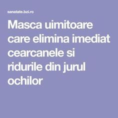 Masca uimitoare care elimina imediat cearcanele si ridurile din jurul ochilor Medicinal Plants, Alter, Good To Know, Anti Aging, Beauty Hacks, Beauty Tips, Medicine, How To Remove, Health Fitness