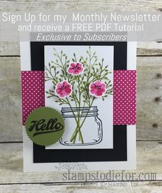 Sign up for my FREE Newsletter.  Each Monthly issue contains a FREE Card PDF Tutorial exclusive to my Newsletter subscribers. www.stampstodiefor.com