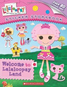 Lalaloopsy: Welcome to Lalaloopsy Land: Sticker Storybook, http://www.amazon.com/dp/0545379997/ref=cm_sw_r_pi_awdl_Jjs1ub0GX1C61
