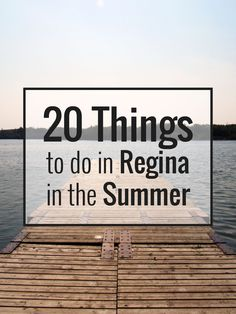 20 Things To Do in Regina in the Summer · Kenton de Jong Travel - It took a while, but summer has finally arrived! With any city, these three precious months of summer bring their fair share of activities, and Reg...