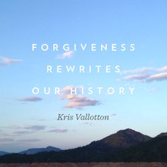 forgiveness changes things