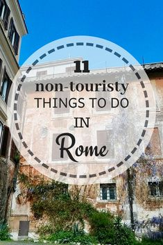 11NON-TOURISTY THINGS TO DO IN