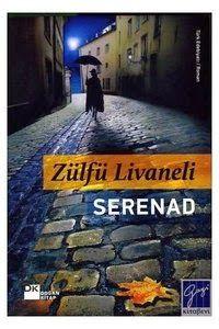 Kitapça Yaşamak: Zülfü LİVANELİ - Serenad