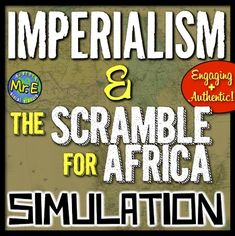 Imperialism & Scramble for Africa Simulation: A Major Cause of World War I (WWI)