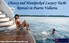 Choosy and Handpicked Luxury Yacht Rentals in Puerto Vallarta