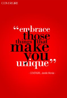 I definitely embrace my uniqueness Unique Quotes, Great Quotes, Quotes To Live By, Inspirational Quotes, Awesome Quotes, Covergirl, Beauty Quotes, Inspire Me, Wise Words