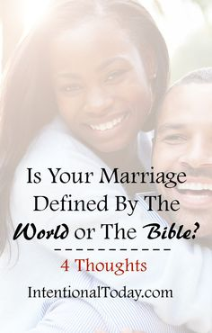 """Who defines your marriage? The World or the Bible? 4 tips to help you kick out popular/cultural """"norms"""""""