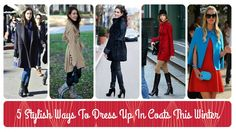 5 Stylish Ways To Dress Up In Winter Coats