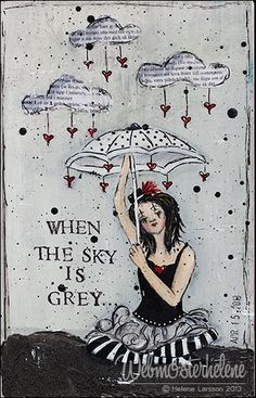 When the sky is grey.....