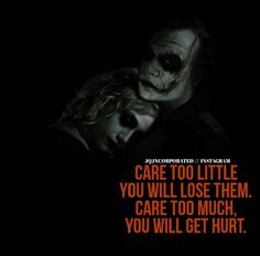 Joker Love Quotes, Lone Wolf Quotes, Caring Too Much, Joker And Harley Quinn, Deep Quotes, Meaningful Quotes, It Hurts, Life Quotes, Motivation