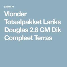 Vlonder Totaalpakket Lariks Douglas 2.8 CM Dik Compleet Terras
