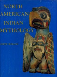 North American Indian mythology by C. A Burland, http://www.amazon.com/dp/B0007DWQKC/ref=cm_sw_r_pi_dp_v4-Mrb0KW4YZP