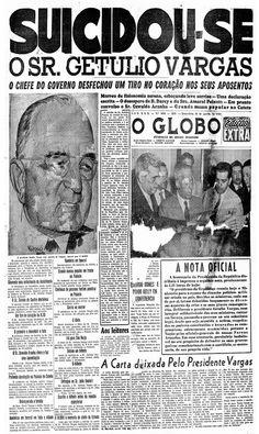 """24 de agosto de 1954 - Desfecho dramático A capa noticiou a morte de Getúlio Vargas, que se matou na década de 1950. """"Suicidou-se o Sr. Getúlio Vargas. O chefe do governo desfechou um tiro no coração nos seus aposentos. Morreu de fisionomia serena, esboçando leve sorriso - Uma declaração escrita""""."""