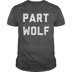 Part Wolf T-Shirts, Hoodies. Check Price Now ==►…