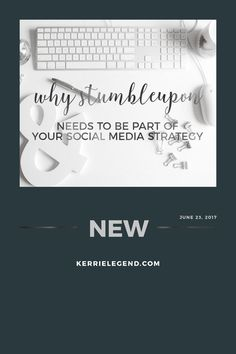Why Stumbleupon needs to be part of your social media strategy. KerrieLegend.com