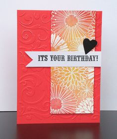 Dry embossing and heat embossing used together on a beautiful birthday card