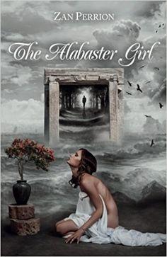 The Alabaster Girl: Zan Perrion: 9780992016609: Amazon.com: Books
