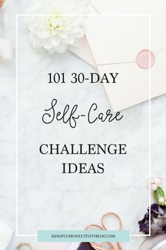 101 30-Day Self-Care Challenge Ideas