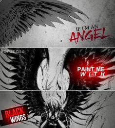 """If I'm an angel. Paint me with black wings.."" || Anime/Manga: Tokyo Ghoul || © Edited by Karunase || karunase.tumblr.com"