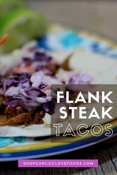 Flank Steak Tacos Ingredients:  1.5 lbs flank steak, 2 tbsp tamari, 1 chili pepper, seeded & diced, 8 oz mushrooms, sliced, 4 bell peppers, sliced, 1 medium onion, sliced, corn or flour tortillas   Directions:  Place flank steak at bottom of slow cooker and top with spice mix. Mix well. Add tamari (or soy sauce), chili pepper, mushrooms, bell peppers and onion. Cook on high 5-6 hours. Drain meat and shred with fork. Serve on tortillas and top with your favorite toppings.
