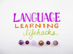 Language Learning Lifehacks