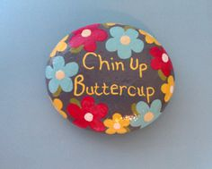 Chin Up Buttercup Painted Stone by CheeryGiftsAndDecor on Etsy