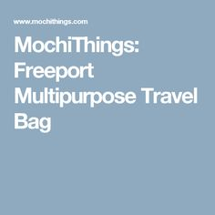 MochiThings: Freeport Multipurpose Travel Bag