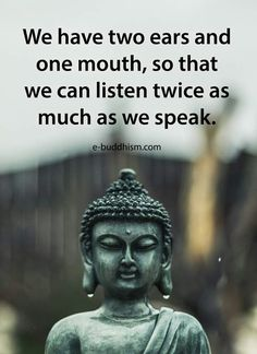 We can listen twice as much as speak.