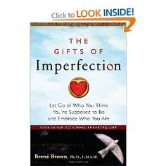 Inspiration to be authentic, to share ourselves and deal with perfectionism and shame