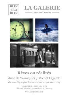 """78 - Montfort-l'Amaury • Exposition photo """"Rêves ou réalités"""" de Michel Lagarde et Julie de Waroquier (Galerie Blin plus Blin)"""