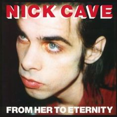 Nick Cave And The Bad Seeds From Her to Eternity LP Vinil 180 Gramas + Download Mute Records 2014 EU - Vinyl Gourmet
