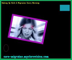 Waking Up With A Migraine Every Morning 143636 - Cure Migraine