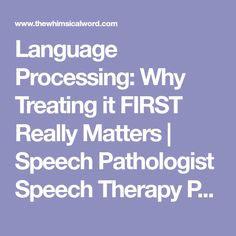 Language Processing: Why Treating it FIRST Really Matters | Speech Pathologist Speech Therapy Peoria IL