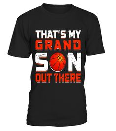 Thats My Grandson Out There Basketball T-Shirt Sports Gift  grandson#tshirt#tee#gift#holiday#art#design#designer#tshirtformen#tshirtforwomen#besttshirt#funnytshirt#age#name#october#november#december#happy#grandparent#blackFriday#family#thanksgiving#birthday#image#photo#ideas#sweetshirt#bestfriend#nurse#winter#america#american#lovely#unisex#sexy#veteran#cooldesign#mug#mugs#awesome#holiday#season#cuteshirt