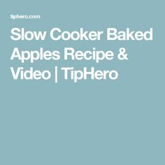 Slow Cooker Baked Apples Recipe & Video   TipHero