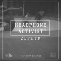 ZEPHYR. by Headphone Activist on SoundCloud